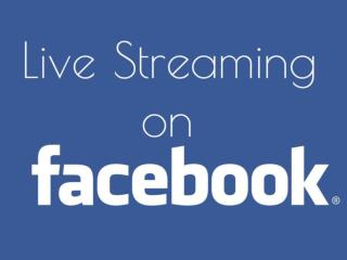 Why is Facebook�s Live Streaming a Good News for Marketers?