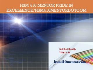 HSM 410 MENTOR Pride In Excellence/hsm410mentordotcom