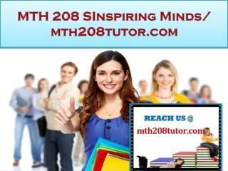 MTH 208 TUTOR Real Success/mth208tutor.com