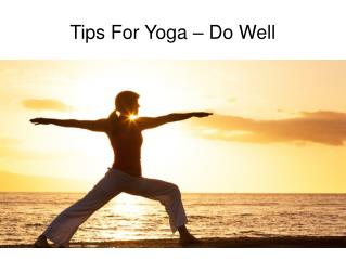 Tips For Yoga – Do Well