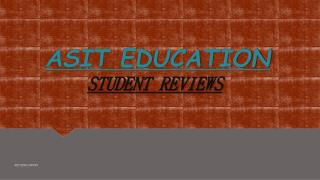 ASIT EDUCATION STUDENT REVIEWS