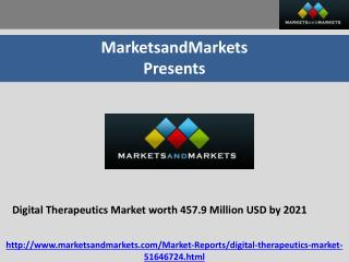 Digital therapeutics market worth 457.9 million usd by 2021