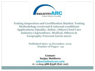 Testing, Inspection and Certification (TIC) Market: rise in industrialization and globalization to propel the demand dur