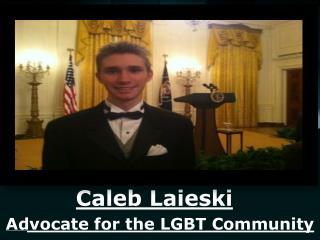 Caleb Laieski - Advocate for the LGBT Community