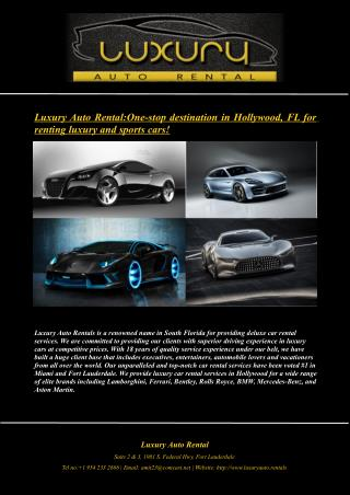 Luxury Auto Rental:One-stop destination in Hollywood, FL for renting luxury and sports cars!