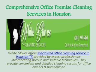 Comprehensive Office Premise Cleaning Services in Houston