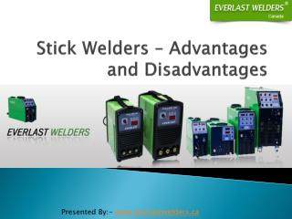 Stick Welders – Know about the Advantages and Disadvantages