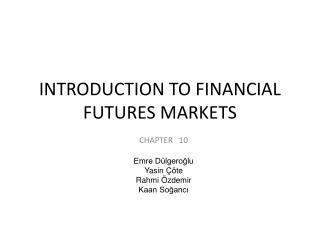 INTRODUCTION TO FINANCIAL FUTURES MARKETS