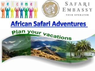 Enjoy Exciting and Fantastic African Safari Adventures