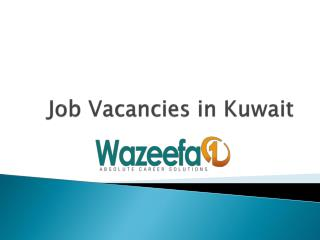Job Vacancies in Kuwait @ Wazeefa1
