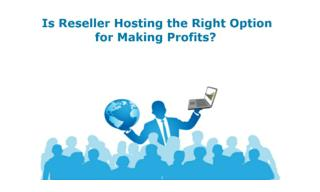 Is Reseller Hosting the Right Option for Making Profits?