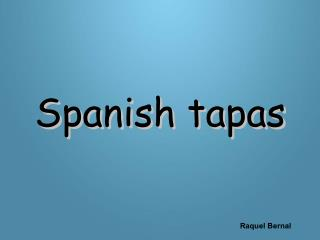 Raquel Bernal - Spanish Tapas