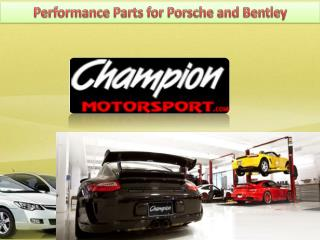Porsche Performance Parts By ChampionMotorSport.com