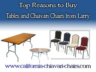 Top Reasons to Buy Tables and Chiavari Chairs from Larry