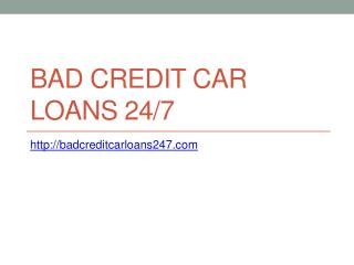 Bad Credit Car Loans 24/7