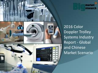 Color Doppler Trolley Systems Industry 2016 : Definition, Specification And Application