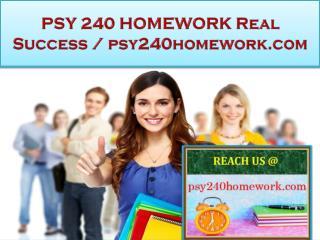 PSY 240 HOMEWORK Real Success / psy240homework.com