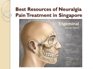 Best Resources of Neuralgia Pain Treatment in Singapore
