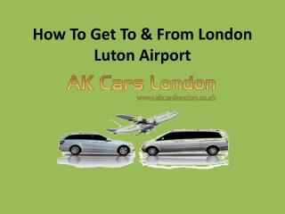 How to Get To & From London Luton Airport