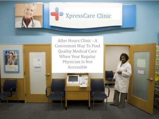 After Hours Clinic - A Convenient Way To Find Quality Medical Care When Your Regular Physician Is Not Accessible