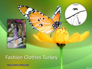 Fashion Clothes Turkey