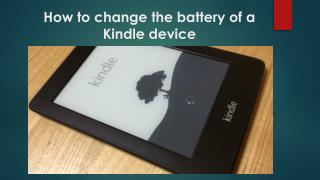 How to change the battery of a kindle device