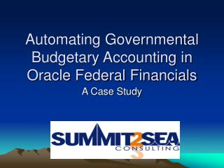 Automating Governmental Budgetary Accounting in Oracle Federal Financials