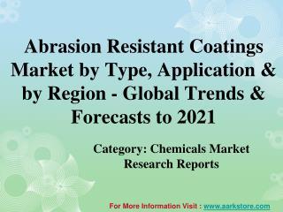 Aarkstore: Abrasion Resistant Coatings Market