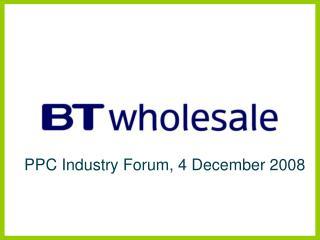 PPC Industry Forum, 4 December 2008