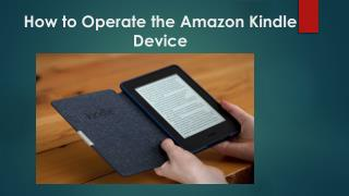 how to operate the amazon kindle device