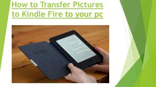 how to transfer pictures to kindle fire to your pc