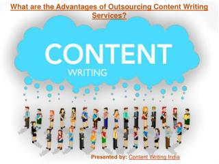 What are the Advantages of Outsourcing Content Writing Services?