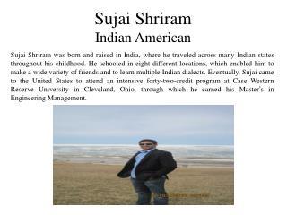 Sujai Shriram - Indian American