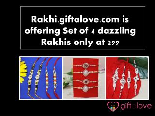 Rakhi.giftalove.com is offering Set of 4 dazzling Rakhis only at 299