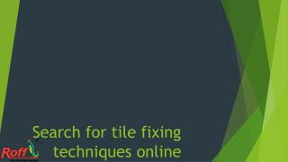 Search for tile fixing techniques online.pptx Uploaded Successfully