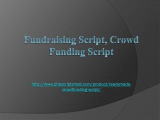 Fundraising Script, Crowd Funding Script