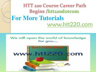 HTT 220 Course Career Path Begins /htt220dotcom