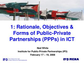 1: Rationale, Objectives  Forms of Public-Private Partnerships PPPs in ICT
