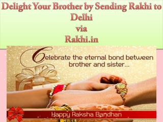 Delight Your Brother by Sending Rakhi to Delhi via Rakhi.in