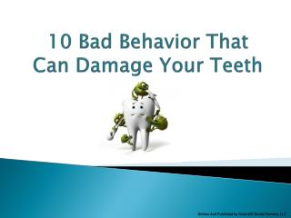 10 Bad behavior That Can damage Your Teeth