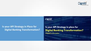 Is your API Strategy in Place for Digital Banking Transformation?