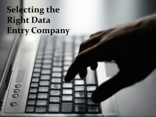 Selecting the Right Data Entry Company