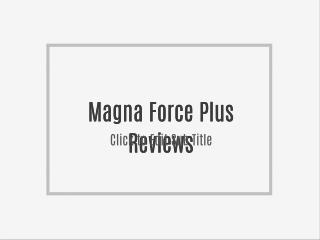 Magna Force Plus Reviews