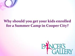 Why should you get your kids enrolled for a Summer Camp in Cooper City?