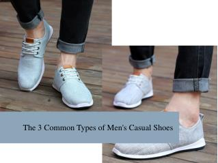 The 3 Common Types of Men's Casual Shoes