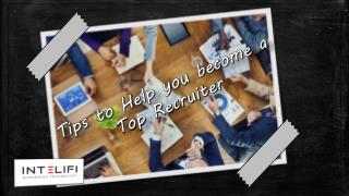 Tips to Help you become a Top Recruiter