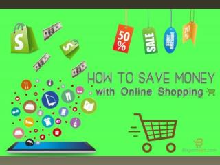 How To Save Money With Online Shopping