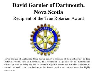David Garnier of Dartmouth, Nova Scotia - Recipient of the True Rotarian Award
