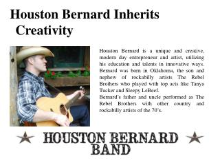Houston Bernard Inherits Creativity