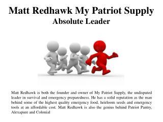 Matt Redhawk My Patriot Supply -Absolute Leader